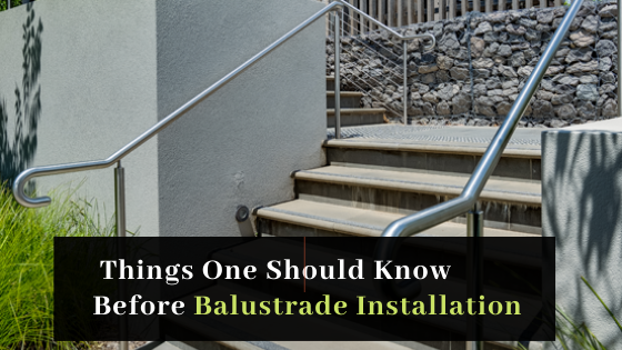 Important Things One Should Know Before Balustrade Installation
